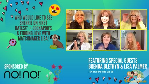 Episode 33 - Oscar-Nominated Brenda Blethyn & Matchmaker Lisa Palmer Fly Into The Nest!