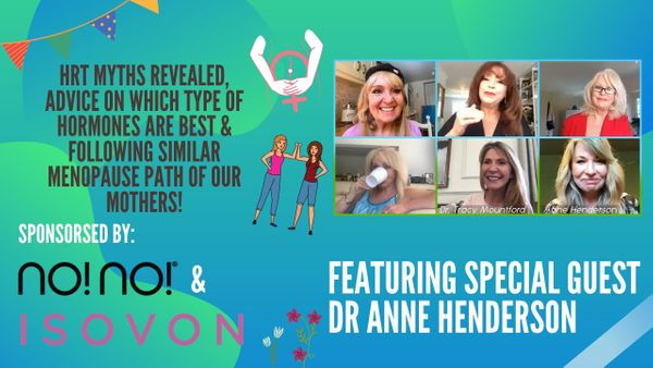 Episode 38 - Menopause Advice and HRT Myths Exposed with Dr. Anne Henderson!