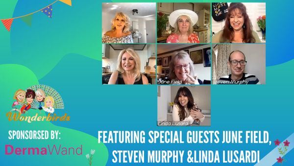 Episode 153 - June Field, Linda Lusardi and Steve Murphy join The WonderBirds for a chat